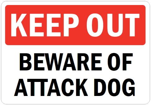 オーダーメイドのマグネットサイン:KEEP OUT BEWARE OF ATTACK DOG