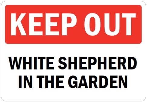 オーダーメイドのマグネットサイン:KEEP OUT WHITE SHEPHERD IN THE GARDEN