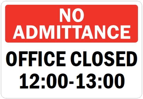 オーダーメイドのマグネットサイン:NO ADMITTANCE OFFICE CLOSED 12:00-13:00