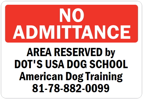 オーダーメイドのマグネットサイン:NO ADMITTANCE AREA RESERVED by DOT'S USA DOG SCHOOL American Dog Training 81-78-882-0099