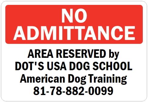 オーダーメイドのマグネットサイン:NO ADMITTANCE AREA RESERVED by DOT'S USA DOG SCHOOL American Dog Training 81-78-882-0099