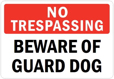 オーダーメイドのマグネットサイン:NO TRESPASSING BEWARE OF GUARD DOG