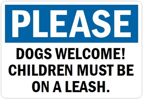 オーダーメイドのマグネットサイン:PLEASE DOGS WELCOME! CHILDREN MUST BE ON A LEASH.