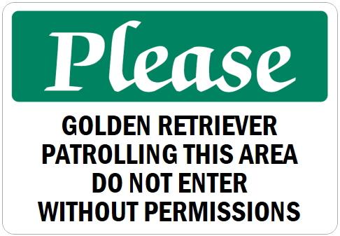 オーダーメイドのマグネットサイン:Please GOLDEN RETRIEVER PATROLLING THIS AREA DO NOT ENTER WITHOUT PERMISSIONS