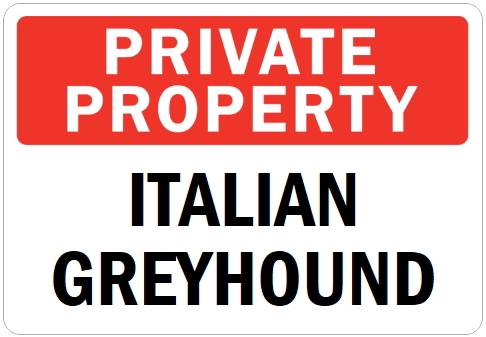 オーダーメイドのマグネットサイン:PRIVATE PROPERTY ITALIAN GREYHOUND