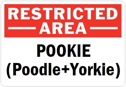 オーダーメイドのマグネットサイン:RESTRICTED AREA POOKIE (Poodle+Yorkie)