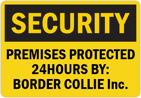 オーダーメイドのマグネットサイン:SECURITY PREMISES PROTECTED 24HOURS BY: BORDER COLLIE Inc.