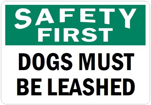 オーダーメイドのマグネットサイン:SAFETY FIRST DOGS MUST BE LEASHED