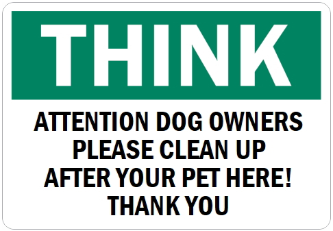 オーダーメイドのマグネットサイン:THINK ATTENTION DOG OWNERS PLEASE CLEAN UP AFTER YOUR PET HERE! THANK YOU