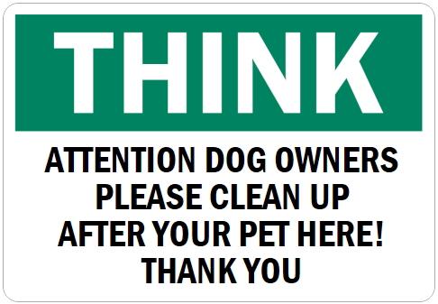 オーダーメイドのマグネットサイン:THINK ATTENTION DOG OWNERS PLEASE CLEAN UP AFTER YOUR PET HERE! THANK YOU
