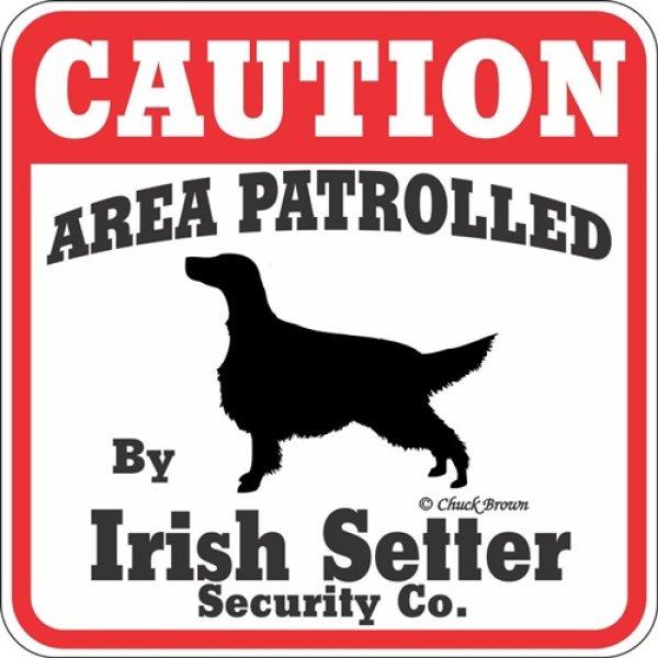 画像1: アイリッシュセッター注意 英語看板 アメリカ輸入サインボード:CAUTION AREA PATROLLED By Irish Setter Security Co.[MADE IN U.S.A] (1)