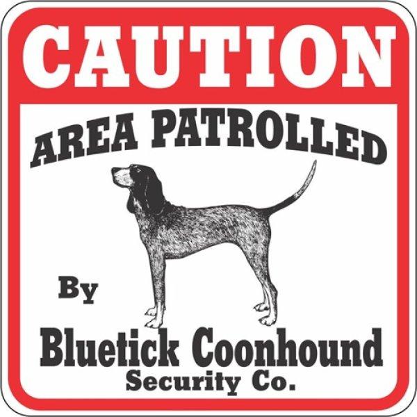 画像1: ブルーティッククーンハウンド注意 英語看板 アメリカ輸入サインボード:CAUTION AREA PATROLLED By Bluetick Coonhound Security Co.[MADE IN U.S.A] (1)