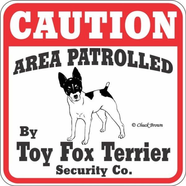 画像1: トイフォックステリア注意 英語看板 アメリカ輸入サインボード:CAUTION AREA PATROLLED By Toy Fox Terrier Security Co.[MADE IN U.S.A] (1)