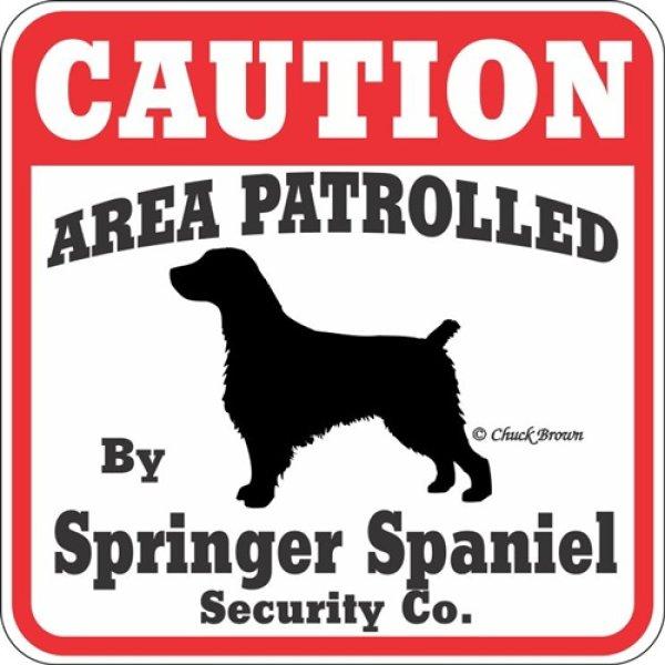 画像1: スプリンガースパニエル注意 英語看板 アメリカ輸入サインボード:CAUTION AREA PATROLLED By Springer Spaniel Security Co.[MADE IN U.S.A] (1)