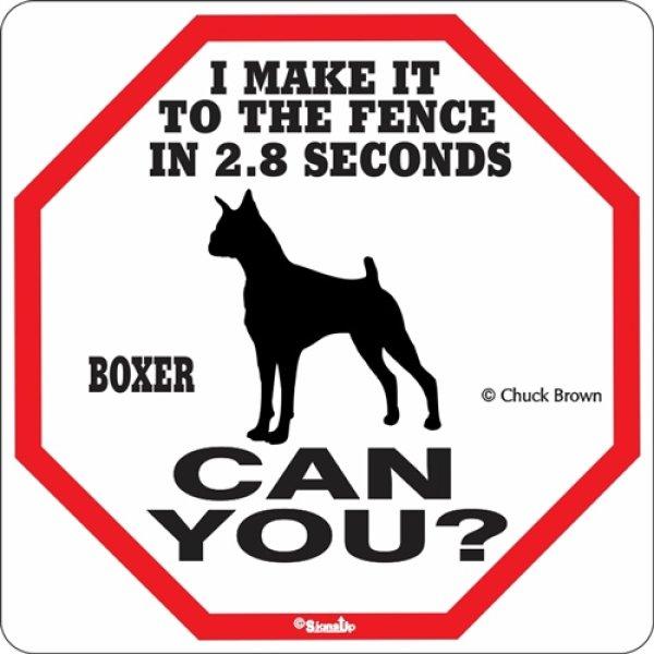 画像1: ボクサー警戒中 英語看板 アメリカ輸入サインボード:I MAKE IT TO THE FENCE IN 2.8 SECONDS BOXER CAN YOU? [MADE IN U.S.A] (1)