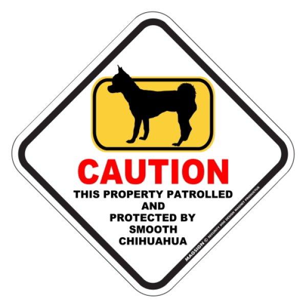 画像1: スムースチワワ 注意 英語マグサイン(私有地・警備監視中):CAUTION THIS PROPERTY PATROLLED AND PROTECTED BY SMOOTH CHIHUAHUA [MAGSIGN] (1)