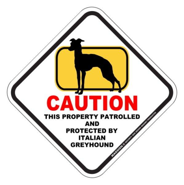 画像1: イタリアングレイハウンド 注意 英語マグサイン(私有地・警備監視中):CAUTION THIS PROPERTY PATROLLED AND PROTECTED BY ITALIAN GREYHOUND [MAGSIGN] (1)