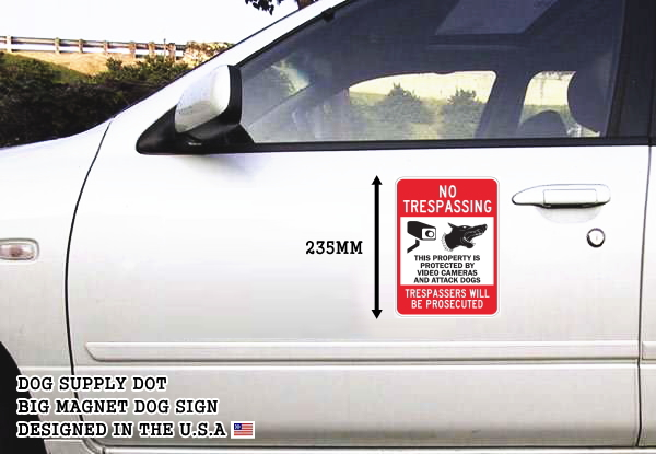 NO TRESPASSING-PROTECTED BY VIDEO AND DOGS マグネットサイン