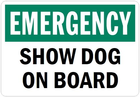 オーダーメイドのマグネットサイン:EMERGENCY SHOW DOG ON BOARD