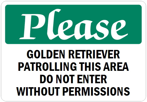 オーダーメイドのマグネットサイン:Please GOLDEN RETRIEVER PATROLLING THIS AREA DO NOT ENTER WITHOUT PERMISSIONS