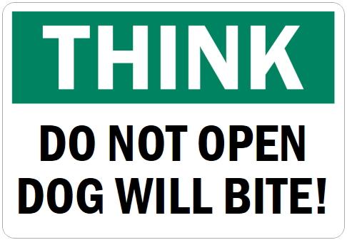 オーダーメイドのマグネットサイン:THINK DO NOT OPEN DOG WILL BITE!