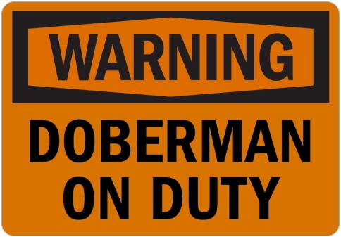 オーダーメイドのマグネットサイン:WARNING DOBERMAN ON DUTY