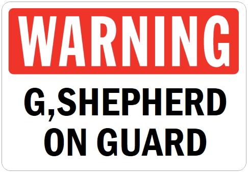 オーダーメイドのマグネットサイン:WARNING G,SHEPHERD ON GUARD